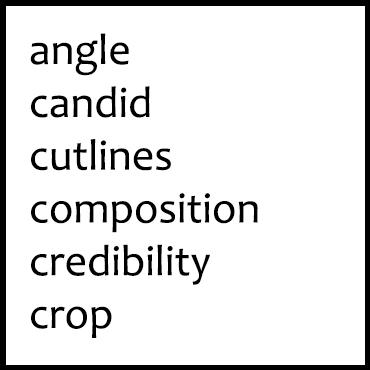 angle candid cutlines composition credibility crop